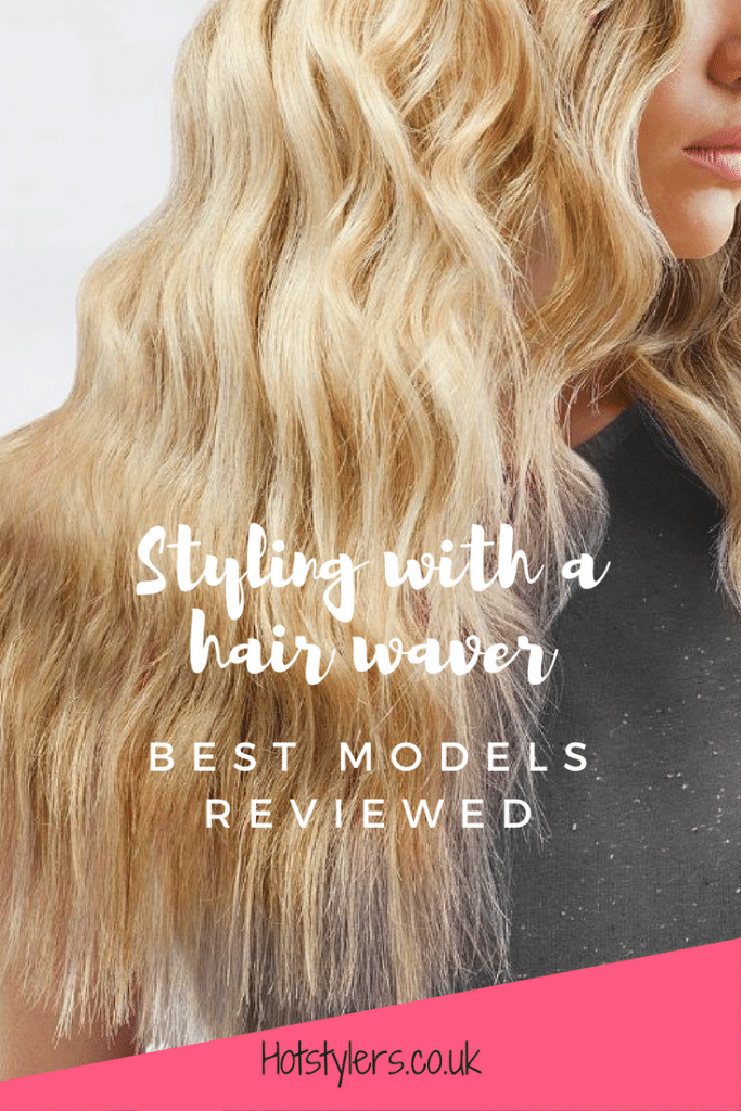 Styling with a hair waver. Best models reviewed