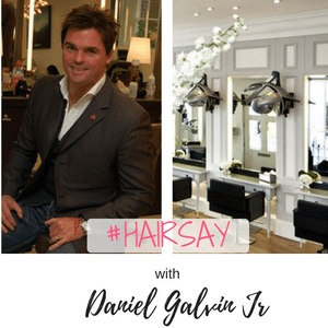#Hairsay with Daniel Galvin Jr Interview