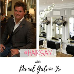 #Hairsay Meets Daniel Galvin Jr
