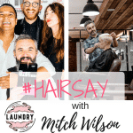 #Hairsay Interviews Mitchell Wilson from LAUNDRY