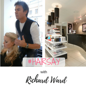 #Hairsay Richar Ward, Royal Hairdresser and Celebrity Hairdresser