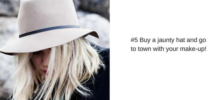 Buy a jaunty hay and go to town with your make-up!