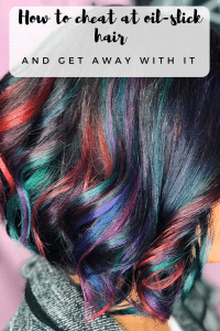 Oil slick hair DIY